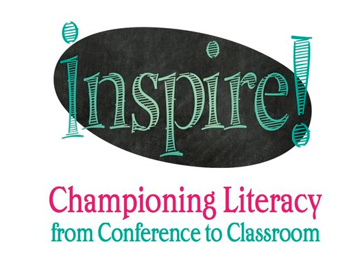 Inspire! Championing Literacy from Conference to Classroom